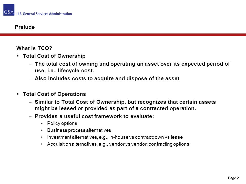 Page 23 Understanding TCO and how to apply the concept to acquisition decisions can result in significant savings opportunities, specifically unit cost reduction and planned changes in consumption and volume Unit price reductions can be achieved by: –Negotiating payment terms to gain pricing improvements and discounts –Optimize the supply chain –Reducing lifecycle costs through the management of maintenance costs, operating costs, and disposal costs Planned changes in consumption and volume can be achieved through: –Demand management, eliminating demand and reducing consumption –Specification review, simplifying specifications and suggesting alternative products Unit price reductions can be achieved by: –Negotiating payment terms to gain pricing improvements and discounts –Optimize the supply chain –Reducing lifecycle costs through the management of maintenance costs, operating costs, and disposal costs Planned changes in consumption and volume can be achieved through: –Demand management, eliminating demand and reducing consumption –Specification review, simplifying specifications and suggesting alternative products NOTES The following slide provides an example of how unit price reductions and changes in consumption/volume can result in reduced lifecycle costs and efficiencies