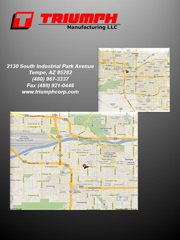 2130 South Industrial Park Avenue Tempe, AZ 85282 (480) 967-3337 Fax (480) 921-0446 www.triumphcorp.com
