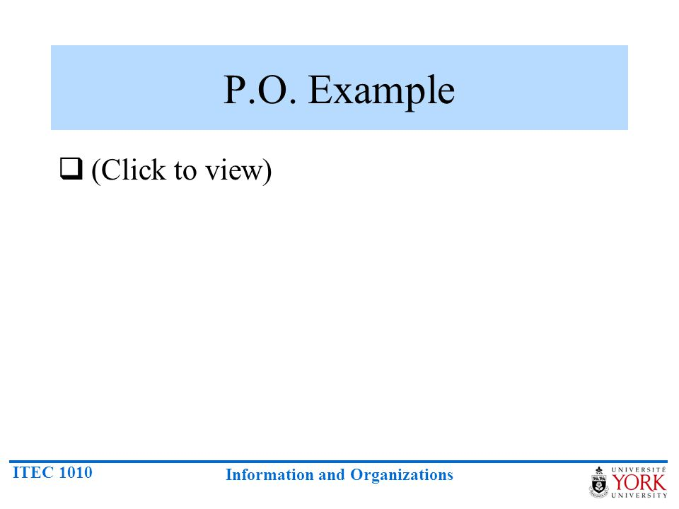 ITEC 1010 Information and Organizations P.O. Example (Click to view)