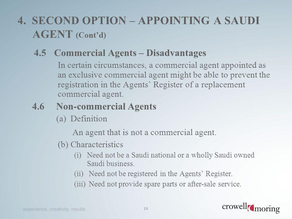 4. SECOND OPTION – APPOINTING A SAUDI AGENT (Contd) 4.5Commercial Agents – Disadvantages In certain circumstances, a commercial agent appointed as an