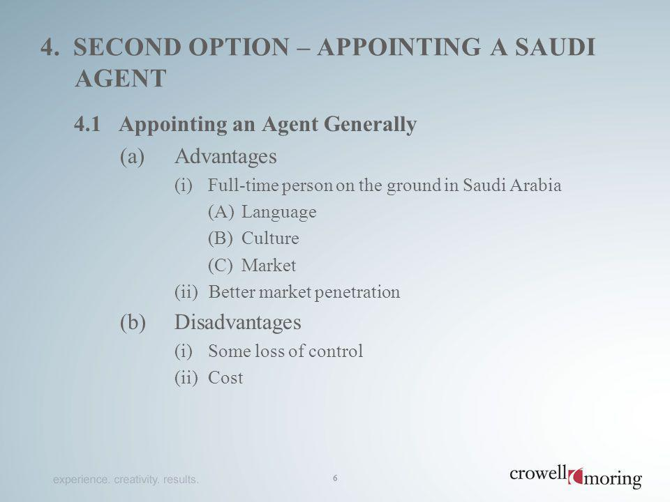 4. SECOND OPTION – APPOINTING A SAUDI AGENT 4.1 Appointing an Agent Generally (a)Advantages (i)Full-time person on the ground in Saudi Arabia (A)Langu
