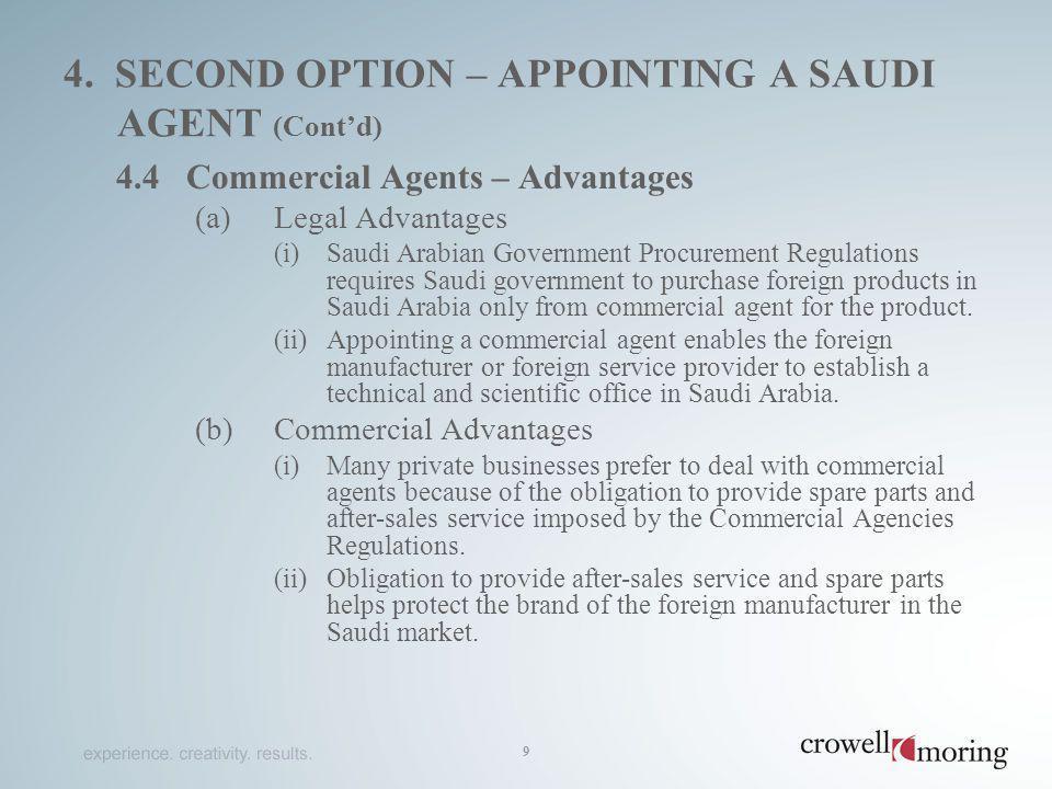 4. SECOND OPTION – APPOINTING A SAUDI AGENT (Contd) 4.4 Commercial Agents – Advantages (a)Legal Advantages (i)Saudi Arabian Government Procurement Reg
