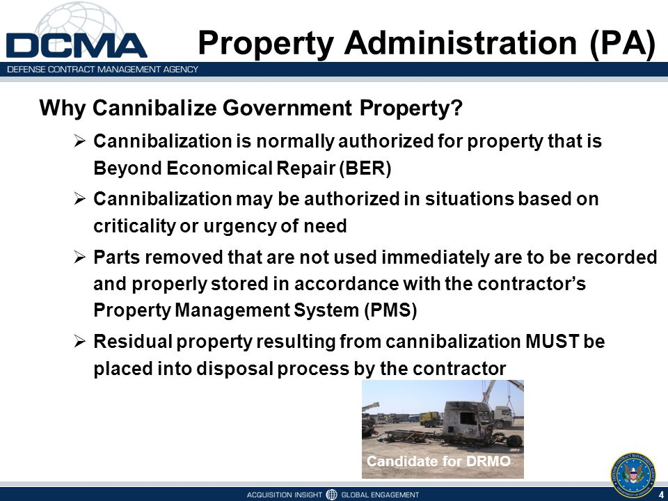5 6/1/2014 Property Administration (PA) What is the benefit of Cannibalizing Government Property.