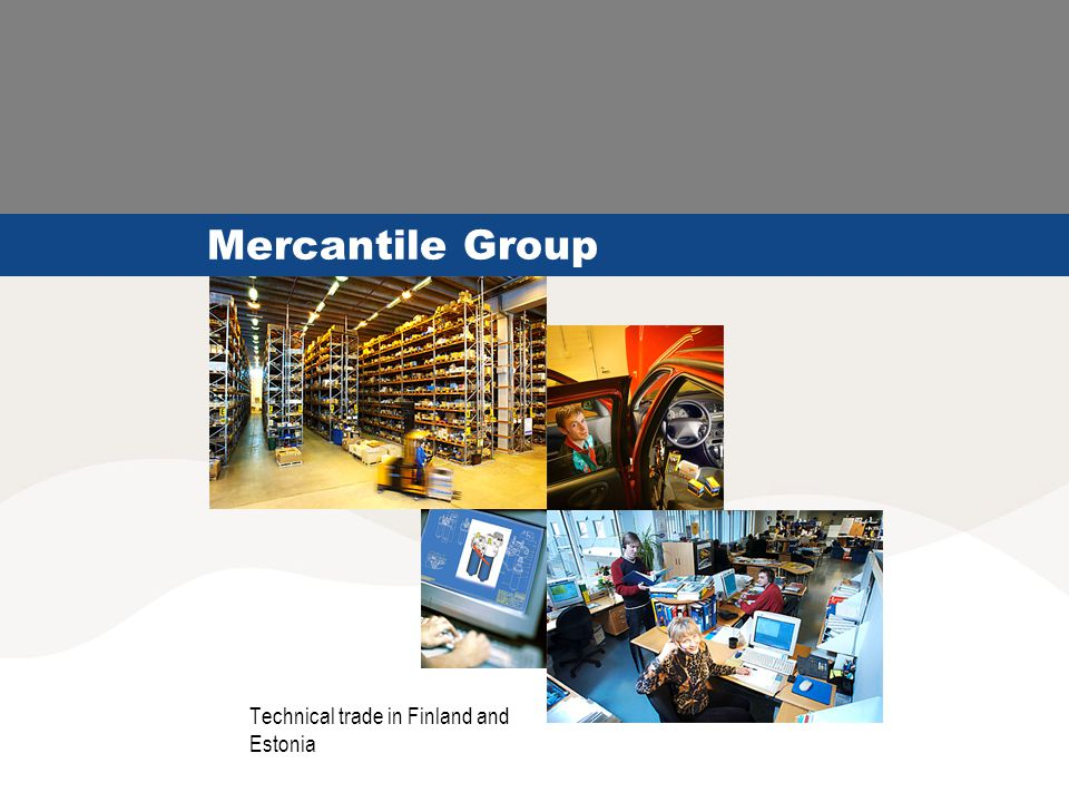 Mercantile Group Technical trade in Finland and Estonia