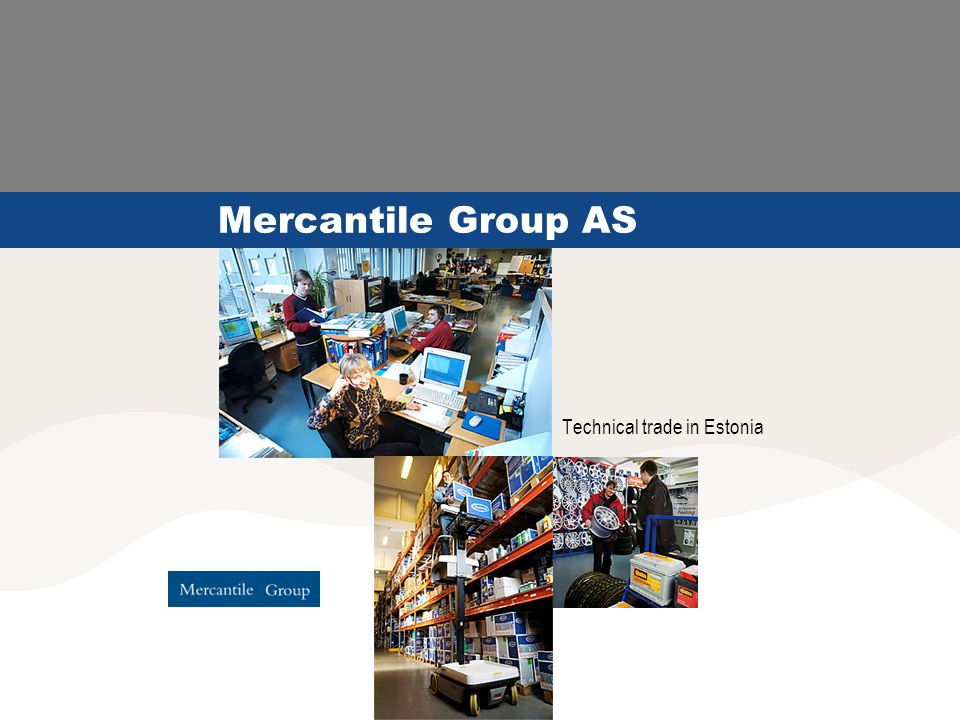 Mercantile Group AS Technical trade in Estonia
