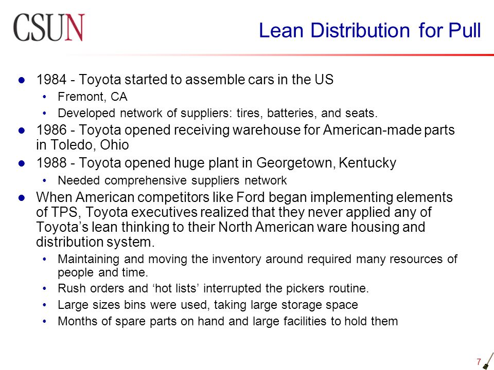 8 Lean Distribution for Pull Change order frequency from weekly to daily for just the right amount to be shipped to the dealer that day.