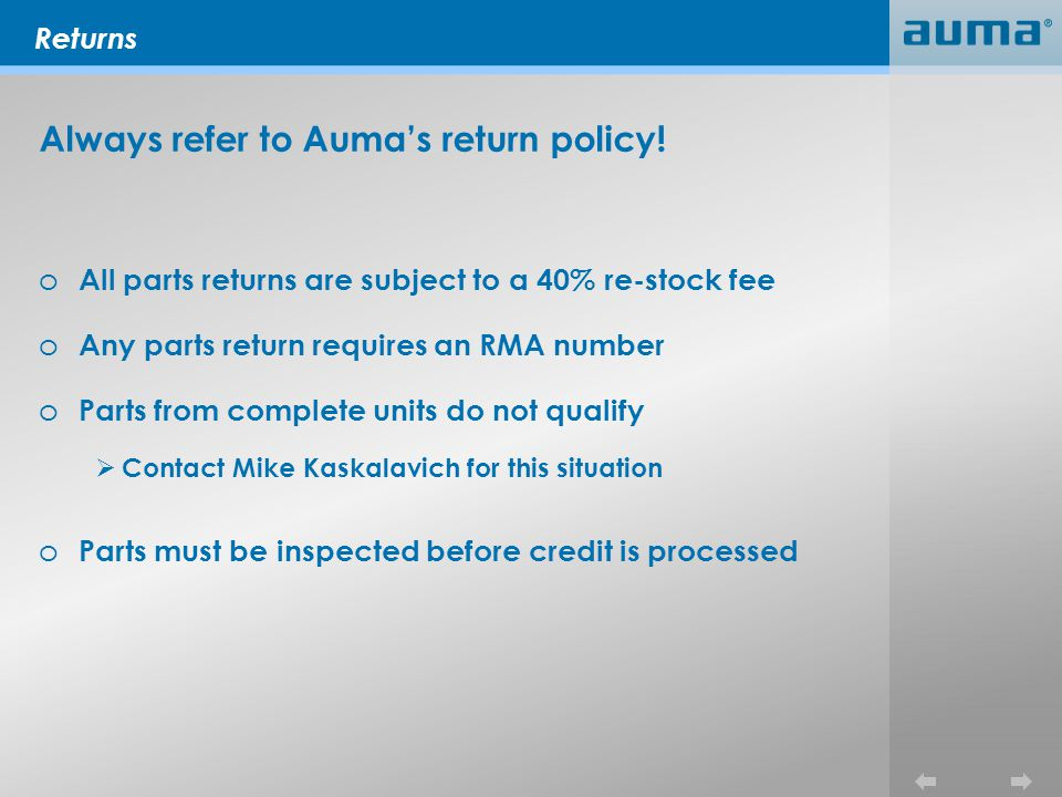 Returns Always refer to Aumas return policy.
