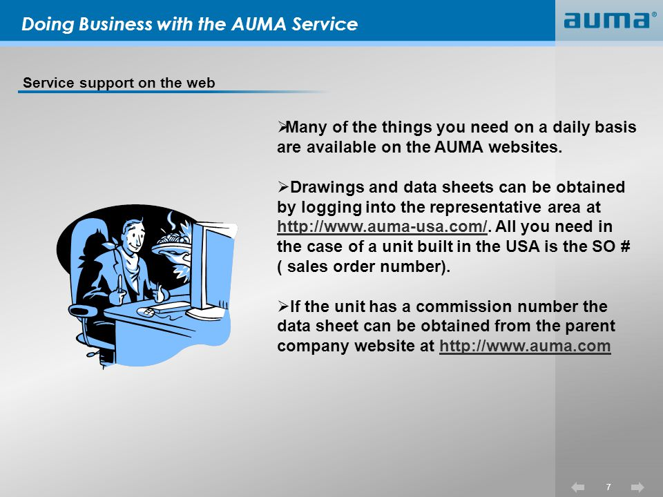 Doing Business with the AUMA Service Training on the AUMA product line AUMA service offers training from Basic actuator and controls set up and commissioning of the AUMA product to advanced actuator and controls troubleshooting and setup.