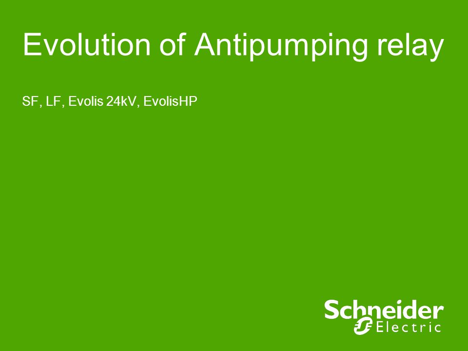 Evolution of Antipumping relay SF, LF, Evolis 24kV, EvolisHP