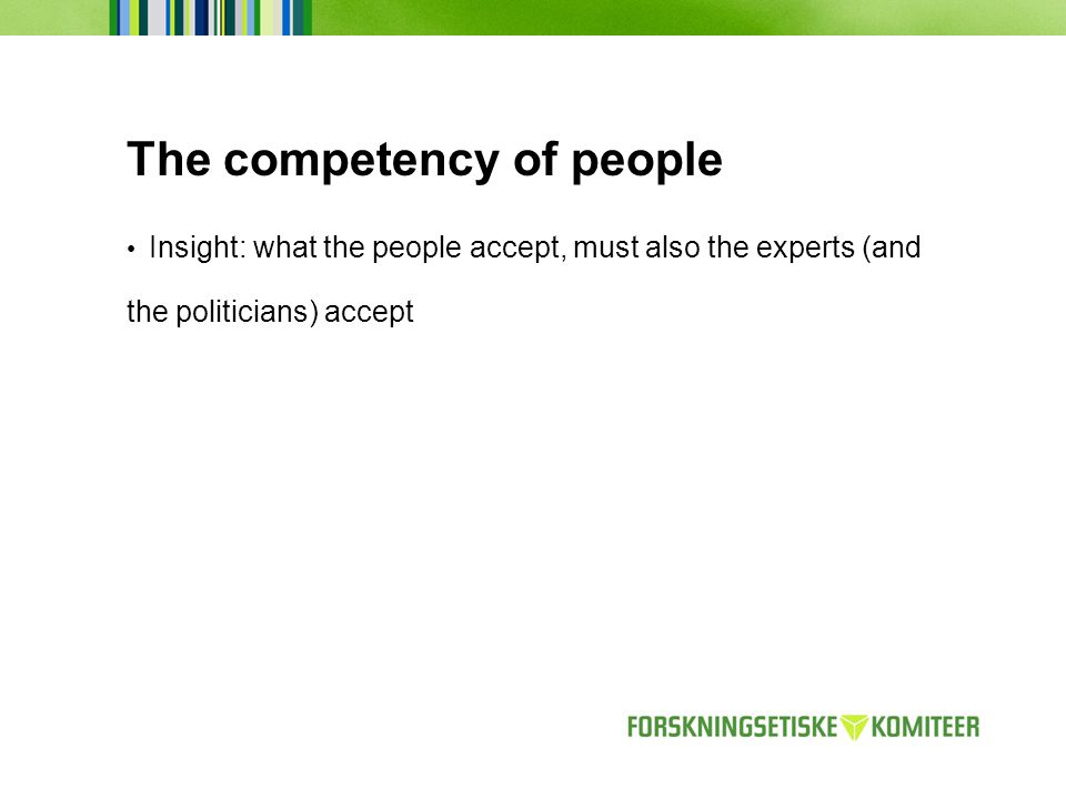 The competency of people Insight: what the people accept, must also the experts (and the politicians) accept