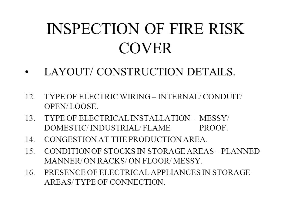 INSPECTION OF FIRE RISK COVER LAYOUT/ CONSTRUCTION DETAILS.