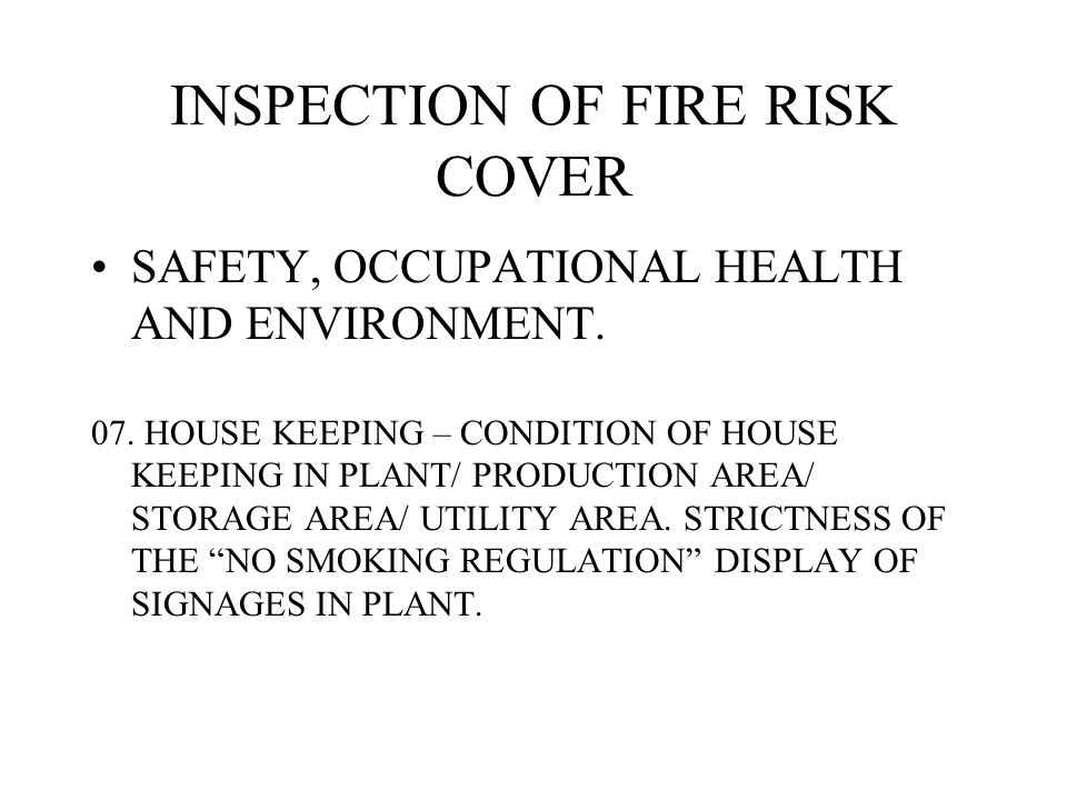 INSPECTION OF FIRE RISK COVER SAFETY, OCCUPATIONAL HEALTH AND ENVIRONMENT.