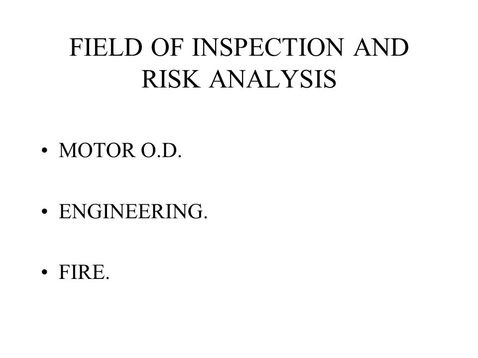 FIELD OF INSPECTION AND RISK ANALYSIS MOTOR O.D. ENGINEERING. FIRE.