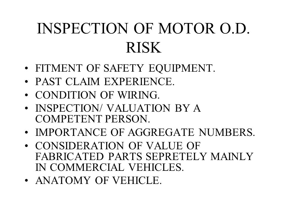 INSPECTION OF MOTOR O.D.RISK FITMENT OF SAFETY EQUIPMENT.