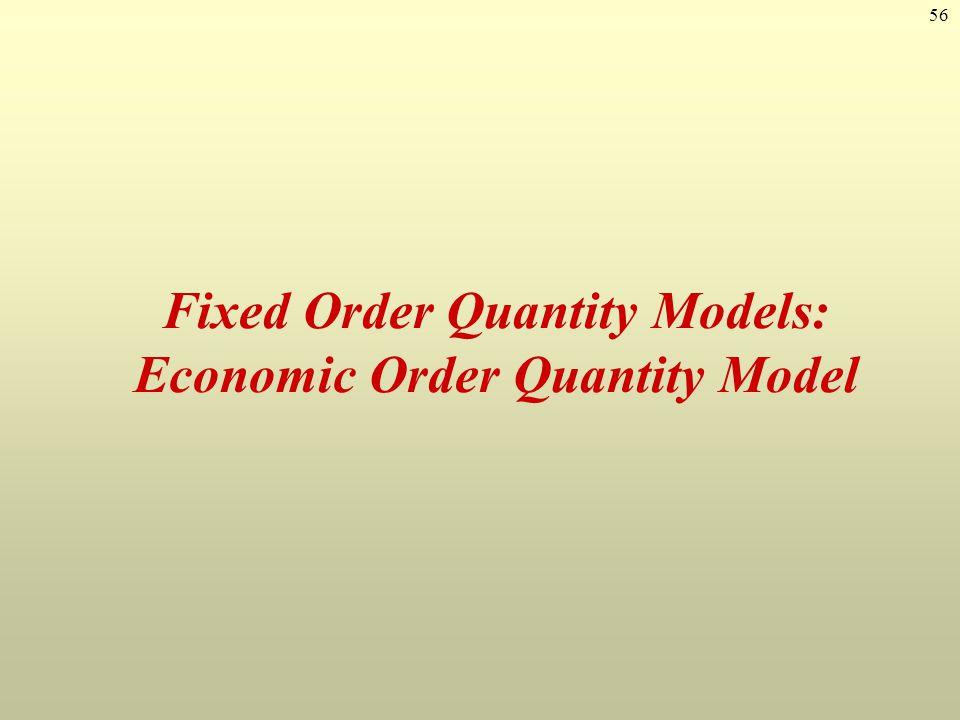 56 Fixed Order Quantity Models: Economic Order Quantity Model