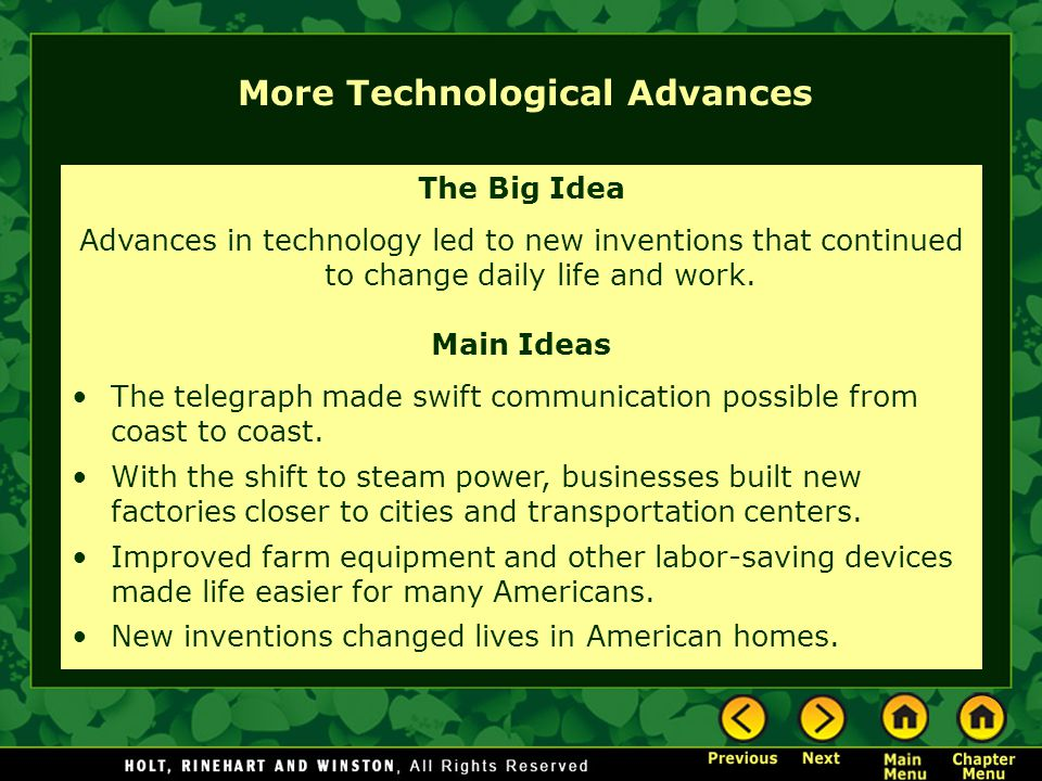 More Technological Advances The Big Idea Advances in technology led to new inventions that continued to change daily life and work. Main Ideas The tel