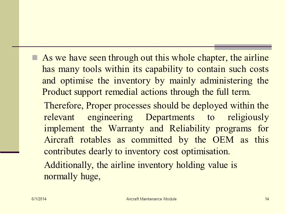 As we have seen through out this whole chapter, the airline has many tools within its capability to contain such costs and optimise the inventory by m