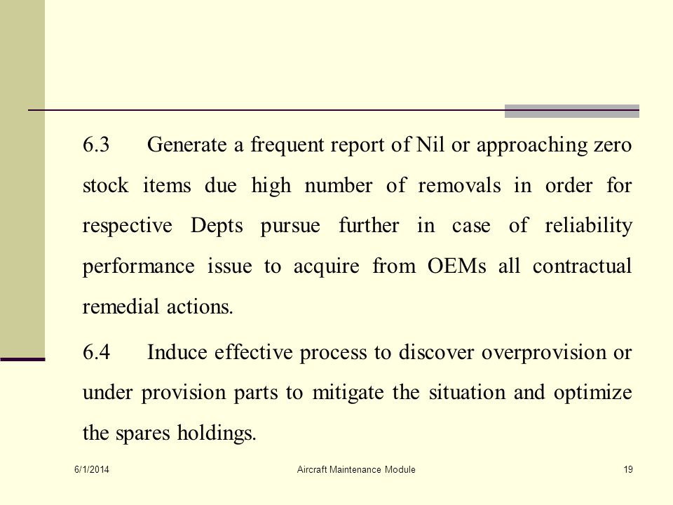6.3 Generate a frequent report of Nil or approaching zero stock items due high number of removals in order for respective Depts pursue further in case