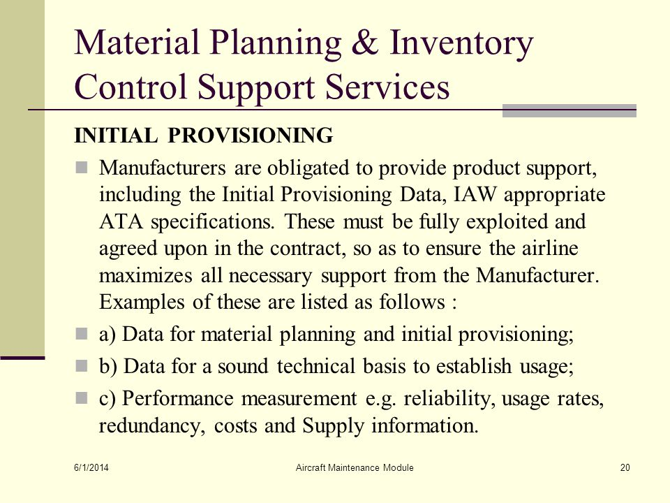 Material Planning & Inventory Control Support Services INITIAL PROVISIONING Manufacturers are obligated to provide product support, including the Init