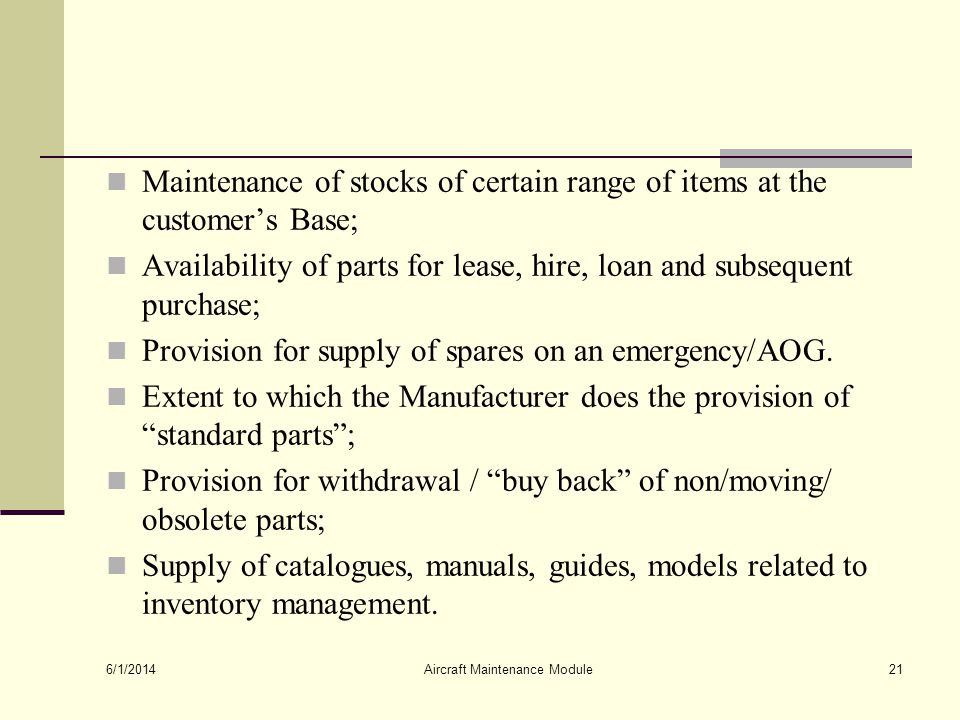 Maintenance of stocks of certain range of items at the customers Base; Availability of parts for lease, hire, loan and subsequent purchase; Provision