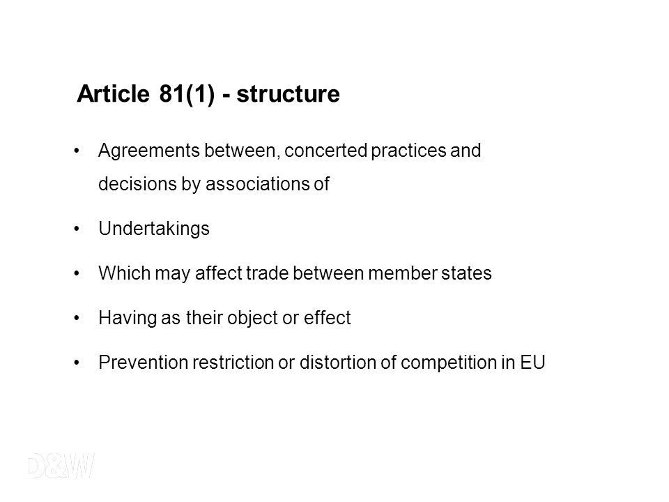Article 81(1) - structure Agreements between, concerted practices and decisions by associations of Undertakings Which may affect trade between member