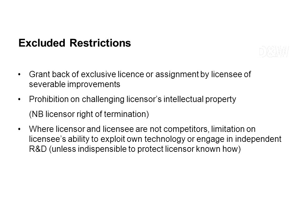 Excluded Restrictions Grant back of exclusive licence or assignment by licensee of severable improvements Prohibition on challenging licensors intelle