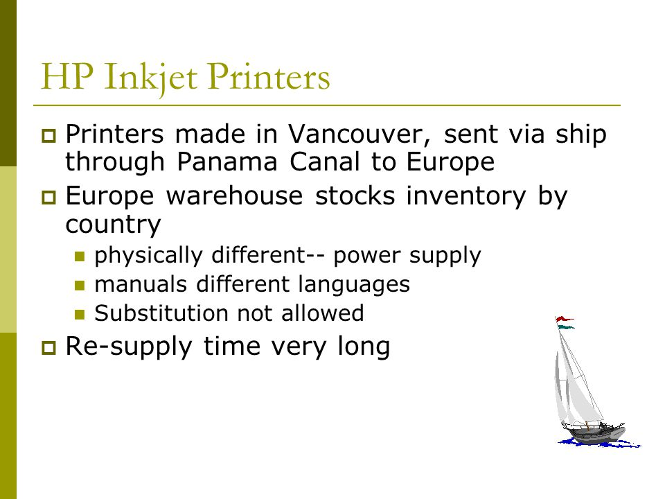 HP Inkjet Printers Printers made in Vancouver, sent via ship through Panama Canal to Europe Europe warehouse stocks inventory by country physically di