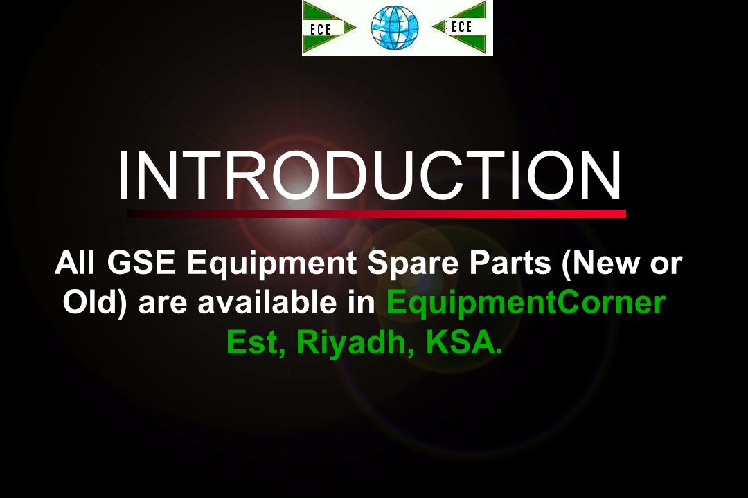 EquipmentCorner List of Spare Parts Presented by: EquipmentCorner Est. Riyadh, Kingdom of Saudia Arabia