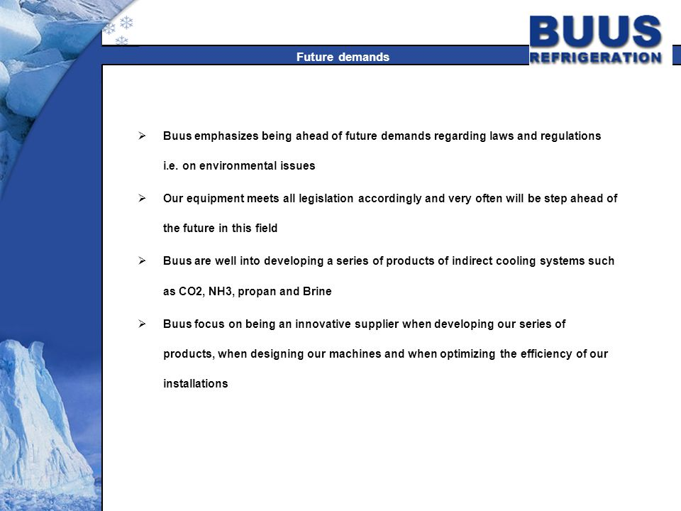 Future demands Buus emphasizes being ahead of future demands regarding laws and regulations i.e.