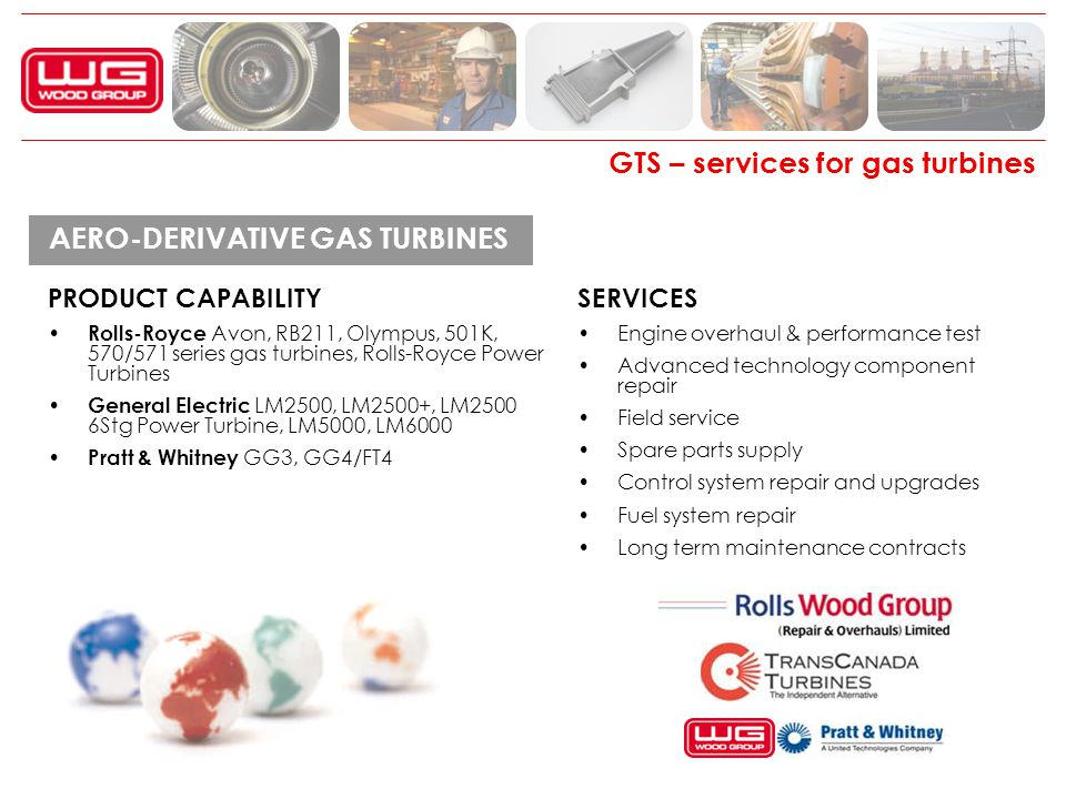 GTS – services for gas turbines SERVICES Engine overhaul & performance test Advanced technology component repair Field service Spare parts supply Cont
