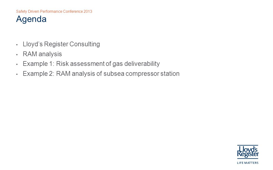 Safety Driven Performance Conference 2013 Example 1: Risk Assessment of Compressor Gas Station