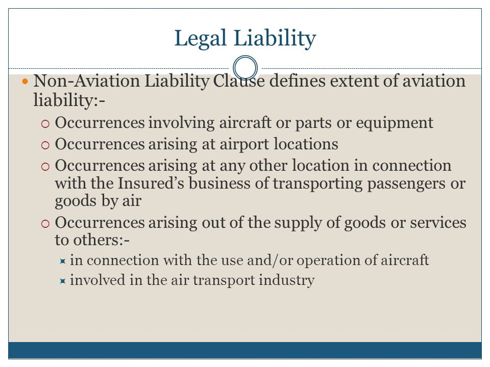 Legal Liability Coverage Will indemnify against legal liability for bodily injury or property damage suffered by third parties (including passengers b