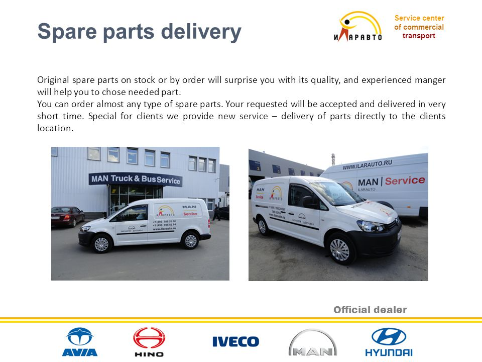 Service center of commercial transport Official dealer Original spare parts on stock or by order will surprise you with its quality, and experienced m