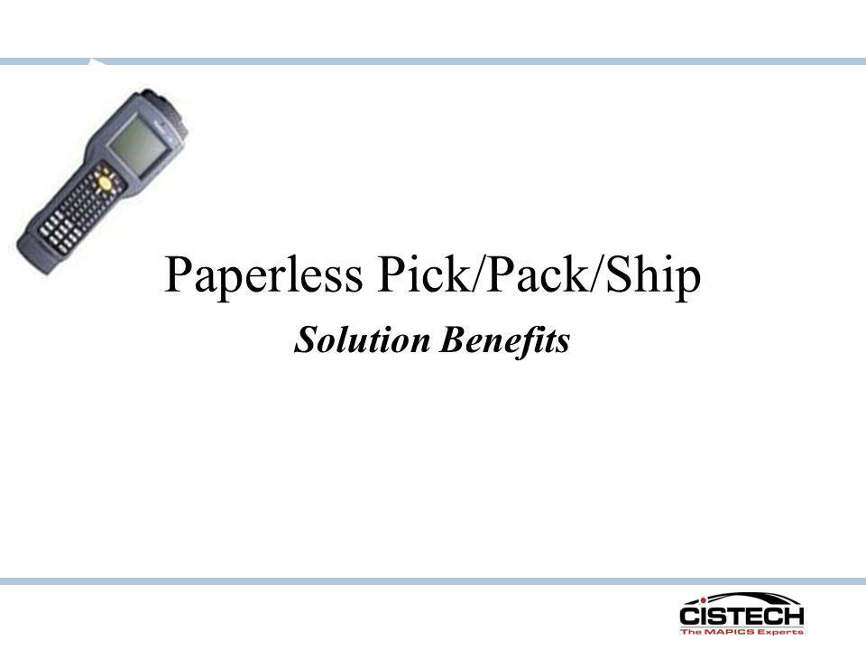 Paperless Pick/Pack/Ship Solution Benefits