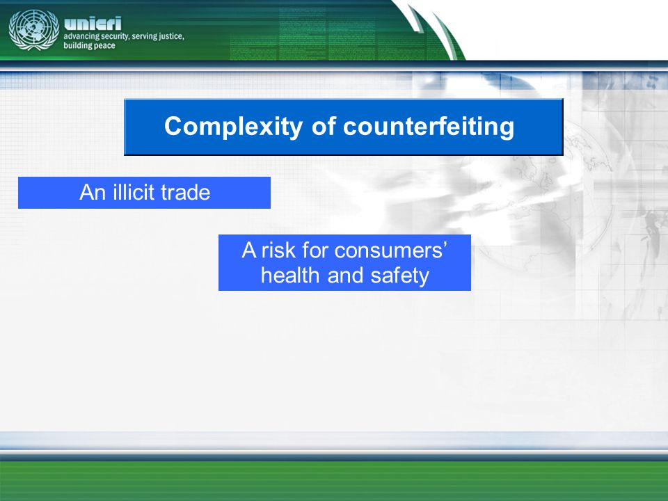 Complexity of counterfeiting An illicit trade A risk for consumers health and safety