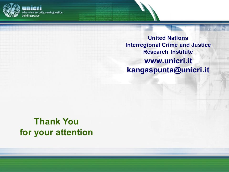 United Nations Interregional Crime and Justice Research Institute www.unicri.it kangaspunta@unicri.it Thank You for your attention