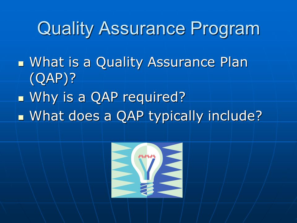 What is a QAP A QAP is a document that contains procedures and activities that must be performed on CEMS equipment to produce reliable, precise and accurate data collection with a minimum amount of downtime.