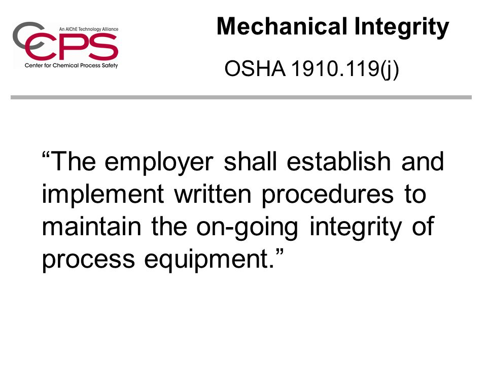 The employer shall establish and implement written procedures to maintain the on-going integrity of process equipment.