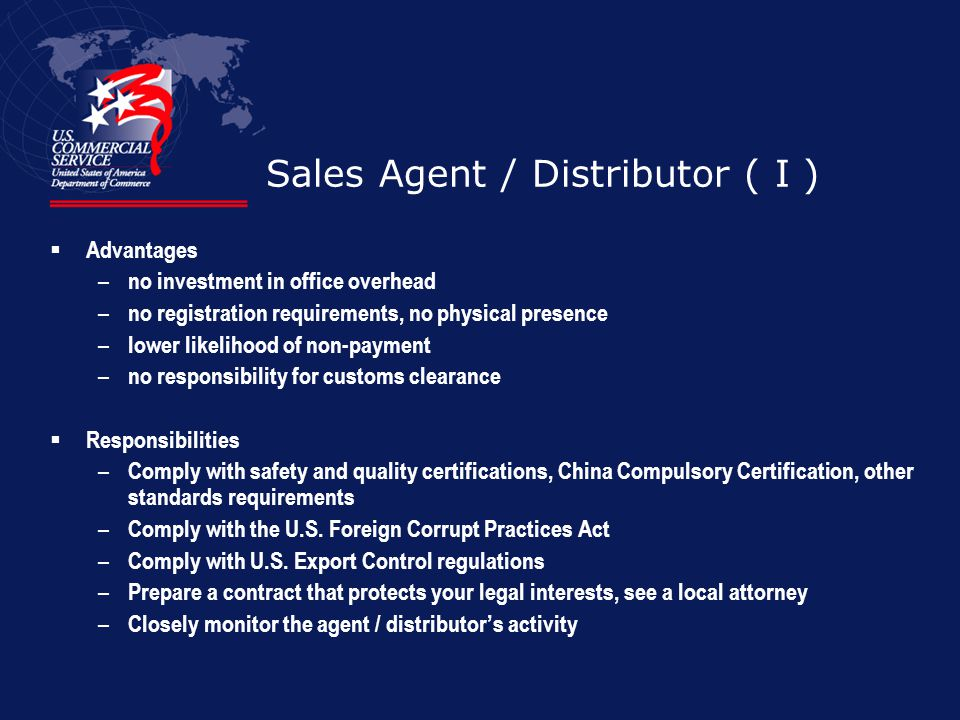 Sales Agent / Distributor ( I ) Advantages – no investment in office overhead – no registration requirements, no physical presence – lower likelihood