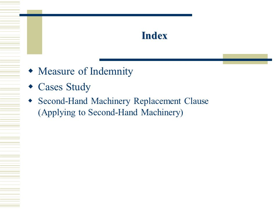 Index Measure of Indemnity Cases Study Second-Hand Machinery Replacement Clause (Applying to Second-Hand Machinery)