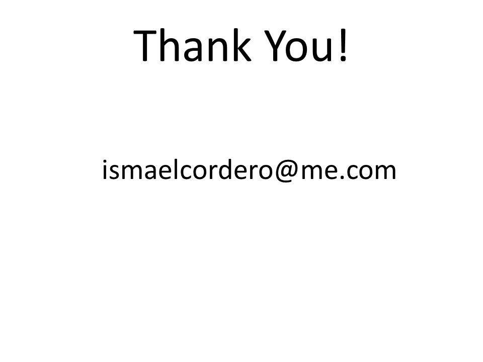 Thank You! ismaelcordero@me.com