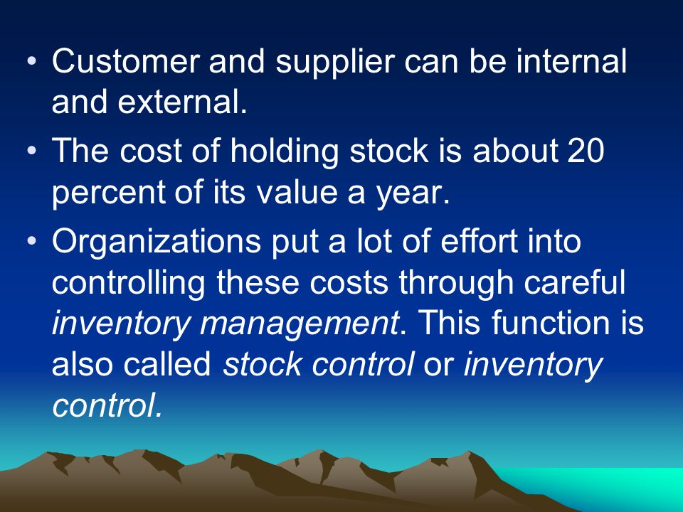 Customer and supplier can be internal and external.