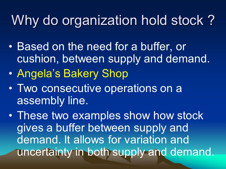Why do organization hold stock .
