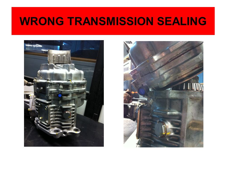 WRONG TRANSMISSION SEALING