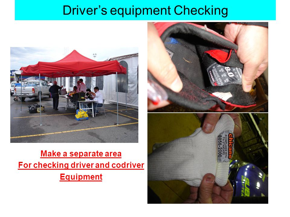 Drivers equipment Checking Make a separate area For checking driver and codriver Equipment