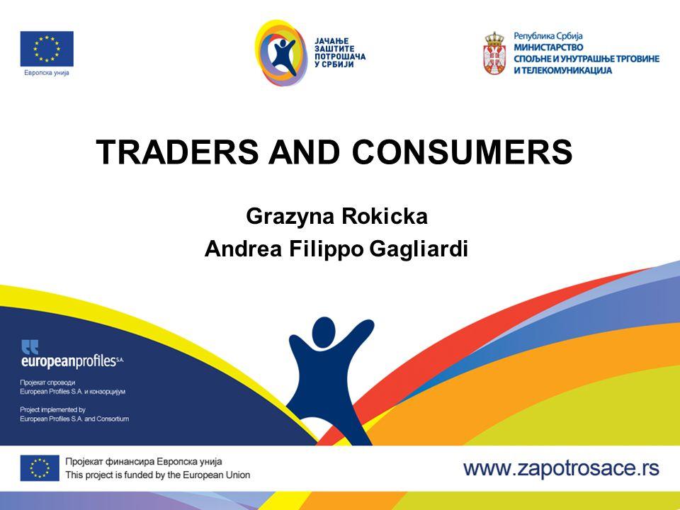 TRADERS AND CONSUMERS Grazyna Rokicka Andrea Filippo Gagliardi