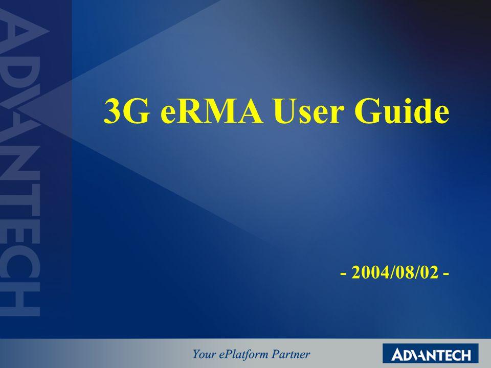3G eRMA User Guide - 2004/08/02 -