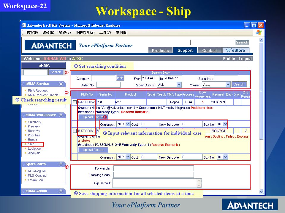 Workspace - Ship Workspace-22 Set searching condition Check searching result Save shipping information for all selected items at a time Input relevant