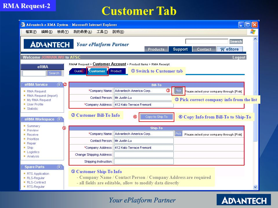 Customer Tab ( Pick Button ) Select searching field Input keywords Press [Submit] button Check searching result Remark: The company Info is from AxSC MFG RMA Request-3