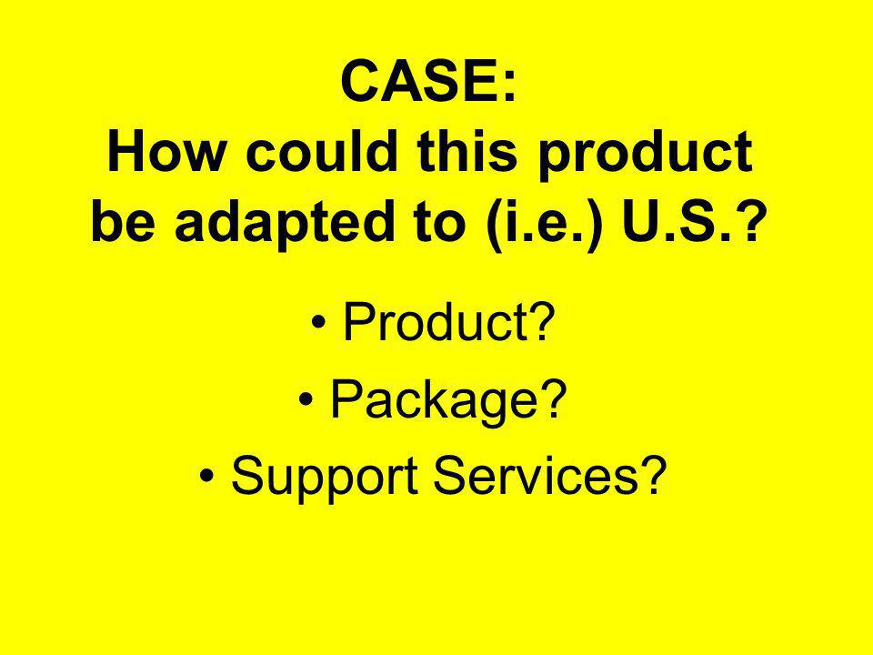 CASE: How could this product be adapted to (i.e.) U.S. Product Package Support Services